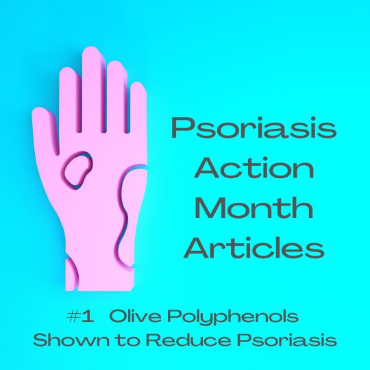 Olive Polyphenols Shown to Reduce Psoriasis