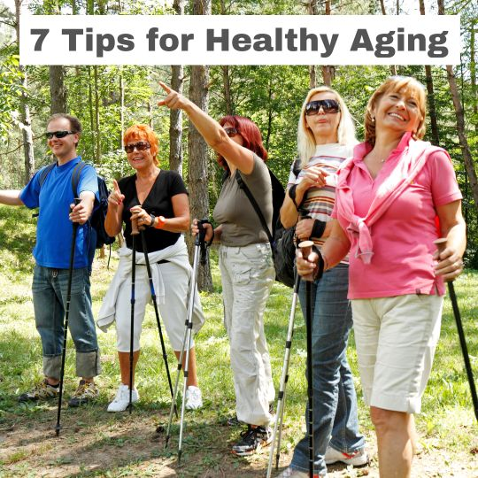 7 Tips for Healthy Aging